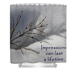 Shower Curtain featuring the photograph Impressions Can Last A Lifetime by DeeLon Merritt