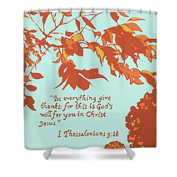 In Everything Give Thanks Shower Curtain