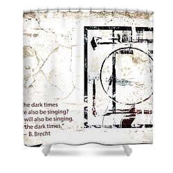 Shower Curtain featuring the photograph In The Dark Times by Danica Radman