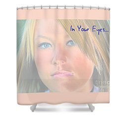 In Your Eyes Beautiful Blues  Shower Curtain