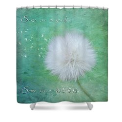 Inspirational Art - Some See A Wish Shower Curtain