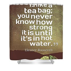 Inspirational Quotes - Motivational - 135 Shower Curtain