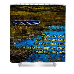 Irish Blessing - There Are Good Ships... Shower Curtain
