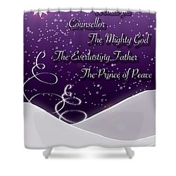 Isaiah Chapter 9 Verse 6 Christmas Card Shower Curtain by Lisa Knechtel