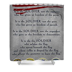 It Is The Soldier Shower Curtain