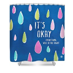 It's Okay Shower Curtain