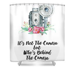 Shower Curtain featuring the digital art It's Who Is Behind The Camera by Colleen Taylor