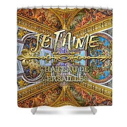 Je Taime Chateau Versailles Peace Salon Hall Of Mirrors Shower Curtain