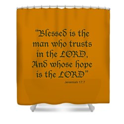 Jeremiah 17 7 Blessed Is The Man Shower Curtain