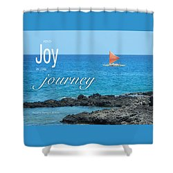 Joy In The Journey Shower Curtain