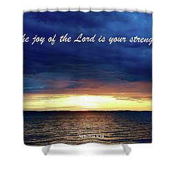 Joy Of The Lord Shower Curtain by Russell Keating