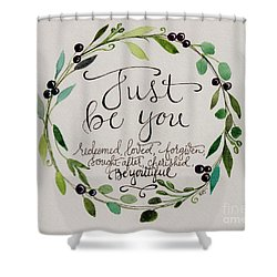 Just Be You Shower Curtain by Elizabeth Robinette Tyndall
