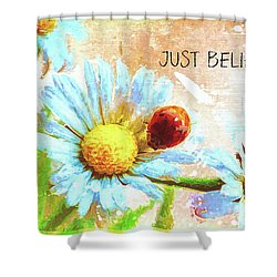 Just Believe Shower Curtain
