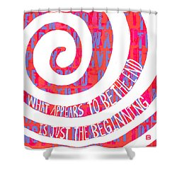 Just The Beginning Shower Curtain