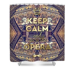 Keep Calm And Go To The Opera Garnier Paris Shower Curtain