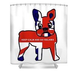 Keep Calm And Go Walkies Shower Curtain