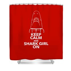 Keep Calm And Shark Girl On Shower Curtain