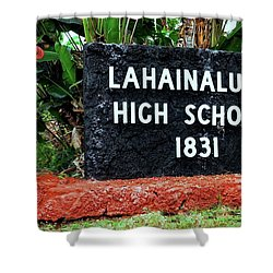 Lahainaluna High School Sign Shower Curtain