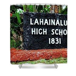 Lahainaluna High School Sign Shower Curtain