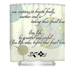Last Breath Shower Curtain