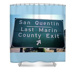 Last Marin County Exit Shower Curtain