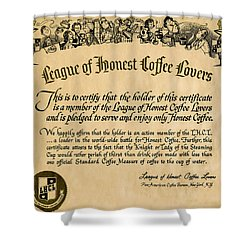League Of Honest Coffee Lovers Certificate Shower Curtain