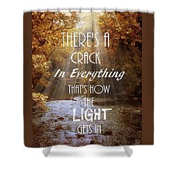 Leonard Cohen Quote Shower Curtain by Jessica Jenney