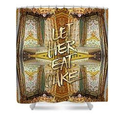 Let Her Eat Cake Marie Antoinette Versailles Bedroom Shower Curtain