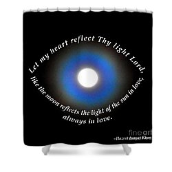 Let My Heart Reflect Thy Light Shower Curtain