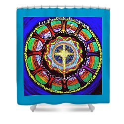 Let The Circle Be Unbroken Shower Curtain by Jeanette Jarmon