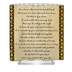 Let These Be Your Desires By Khalil Gibran Shower Curtain by Olga Hamilton