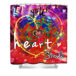 Let Your Heart Smile Shower Curtain