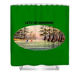 Let's Go Canoeing Shower Curtain by Bill Holkham
