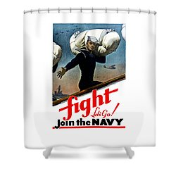 Let's Go Join The Navy Shower Curtain