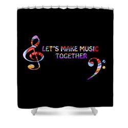Let's Make Music Together Shower Curtain