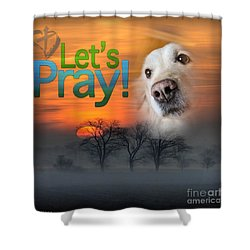 Shower Curtain featuring the digital art Let's Pray by Kathy Tarochione