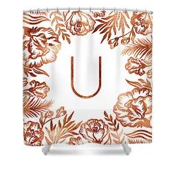 Letter U - Rose Gold Glitter Flowers Shower Curtain