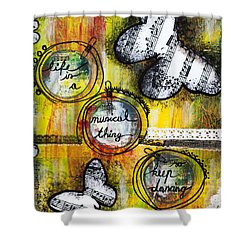 Life Is A Musical Thing Shower Curtain by Stanka Vukelic