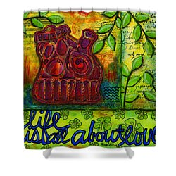 Life Is All About Loving And Sharing Shower Curtain by Angela L Walker