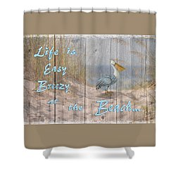 Life Is Easy Breezy At The Beach Shower Curtain
