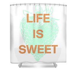 Life Is Sweet- Art By Linda Woods Shower Curtain