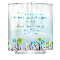 Shower Curtain featuring the photograph Life Measured by Cherie Duran
