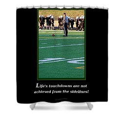 Life's Touchdowns Shower Curtain