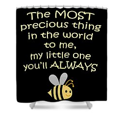 Little One You'll Always Bee Print Shower Curtain