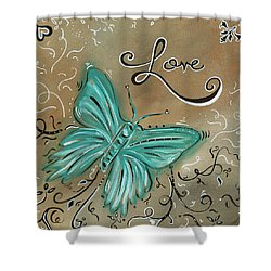 Live And Love Butterfly By Madart Shower Curtain by Megan Duncanson