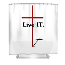 Live It. Shower Curtain