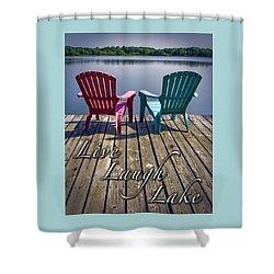 Live Laugh Lake Shower Curtain