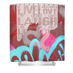 Live Laugh Love Shower Curtain by Roseanne Jones