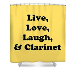 Live Love Laugh And Clarinet 559702 Shower Curtain