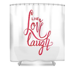 Shower Curtain featuring the drawing Live Love Laugh by Cindy Garber Iverson